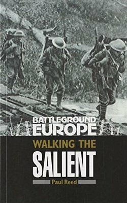 Walking the Salient: Ypres (Battleground Europe) by Reed, Paul Paperback Book