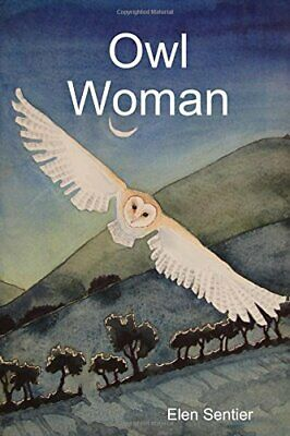Owl Woman by Sentier, Elen Book The Cheap Fast Free Post