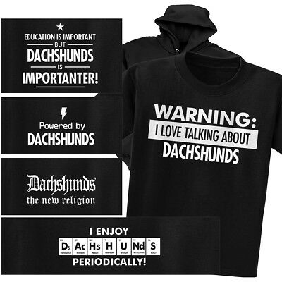 DACHSHUNDS T-shirt or Hoodie - Warning Powered New Religion Chemistry