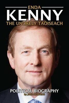 Enda Kenny: The Unlikely Taoiseach by Downing, John Book The Cheap Fast Free