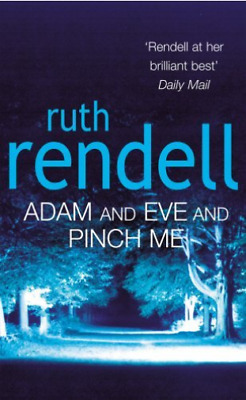 Rendell,ruth-Adam And Eve And Pinch Me  Book New