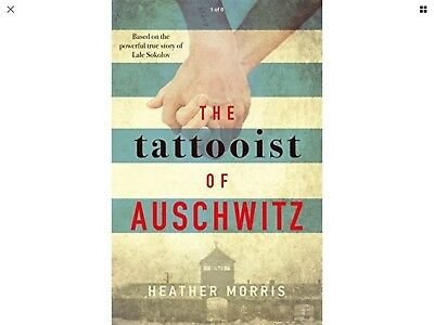 The Tattooist of Auschwitz: based on an unf by Heather Morris New Hardcover Book