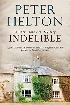Helton, Peter-Indelible: An English Murder Mystery Set Around Bath  BOOK NEW