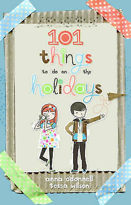 101 Things to Do on the Holidays by Tessa Wilson, Anna O'Donnell, New Book