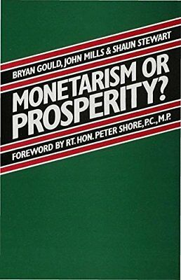 Monetarism or Prosperity? by Mills, John Hardback Book The Cheap Fast Free Post