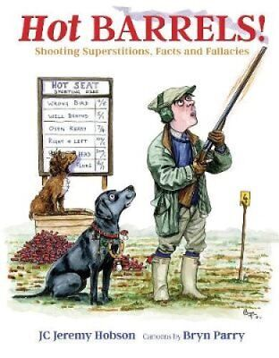 Hot Barrels! Shooting Superstition, Facts and Fallacies 9781846892462