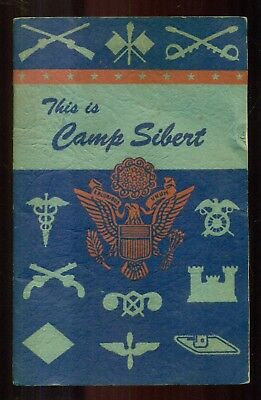 1944 This is Camp Sibert Booklet (Chemical Warfare Service) Gadsden,AL-Bell Sys.