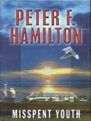 Misspent youth by Peter F. Hamilton (Hardback)