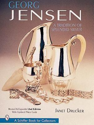 A Schiffer Book of Collectors: Georg Jensen : A Tradition of Splendid Silver...