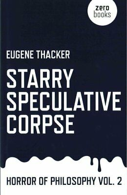 Starry Speculative Corpse by Eugene Thacker (Paperback, 2015)