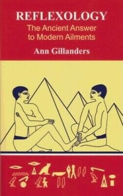 Reflexology: The Ancient Answer to Modern Ailments by Gillanders, Ann Hardback
