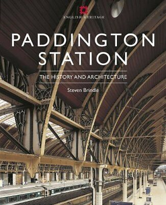 Paddington Station: Its history and architecture (None) by Brindle, Steven Book