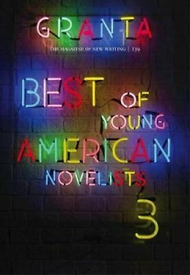 Granta 139: Best of Young American Novelists 3 by Sigrid Rausing (Paperback,...