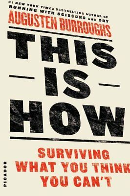 This is How Surviving What You Think You Can't 9781250032102 (Paperback, 2013)