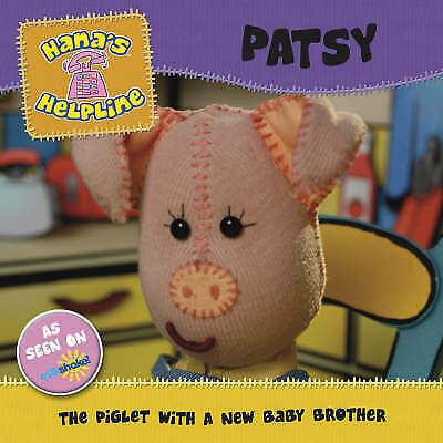 Hana's Helpline: Patsy: The Piglet with a New Baby Brother Paperback Book