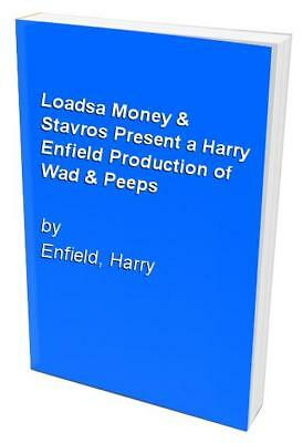 Loadsa Money & Stavros Present a Harry Enfield Pr... by Enfield, Harry Paperback