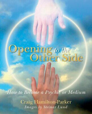 Opening to the Other Side - How to become a... by Hamilton-Parker, Cra Paperback