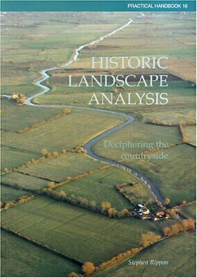 Historic Landscape Analysis: Deciphering the Coun... by Rippon, Stephen Hardback