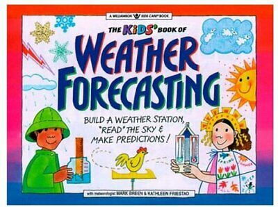 The Kids' Book of Weather Forecasting: Build ... by Friestad, Kathleen Paperback