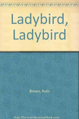 Ladybird, Ladybird by Brown, Ruth Hardback Book The Cheap Fast Free Post