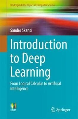Introduction to Deep Learning From Logical Calculus to Artifici... 9783319730035