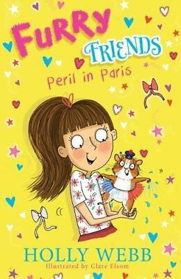 Furry Friends: Peril in Paris by Webb, Holly Book The Cheap Fast Free Post