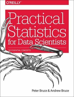 Practical Statistics for Data Scientists: 50 Essential Concepts by Andrew...
