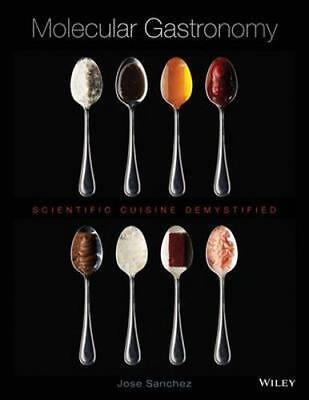 NEW Molecular Gastronomy By Jose Sanchez Hardcover Free Shipping