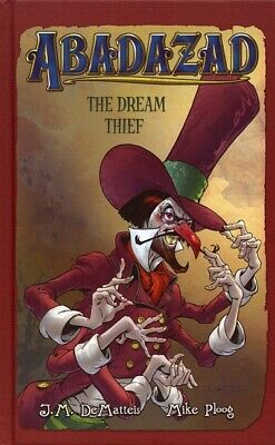 Abadazad: The dream thief by J. M DeMatteis (Hardback)