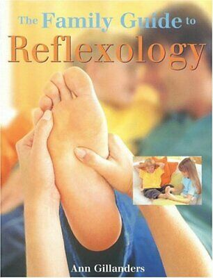 The Family Guide to Reflexology by Gillanders, Ann Book The Cheap Fast Free Post