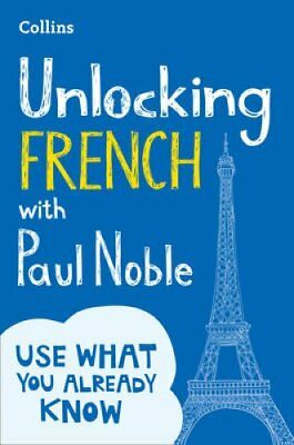 Unlocking French with Paul Noble Your Key to Language Success 9780008135867