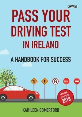Pass Your Driving Test in Ireland A Handbook for Success 9781847179630
