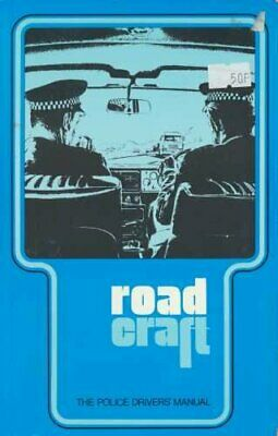 Roadcraft: The Police Driver's Manual by Home Office Paperback Book The Cheap