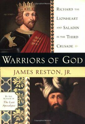 Warriors of God: Richard the Lionheart and Saladin in t... by Reston, James, Jr.