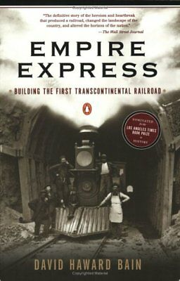 Empire Express:  Building the First Transconti... by David Haward Bain Paperback