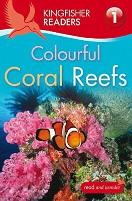 Kingfisher Readers: Colourful Coral Reefs (Level 1: Beginnin... by Feldman, Thea