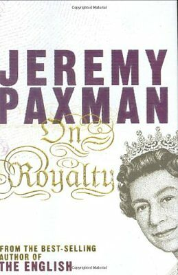 On Royalty by Paxman, Jeremy Hardback Book The Cheap Fast Free Post
