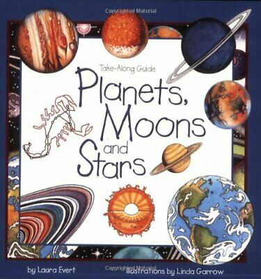 Planets, Moons and Stars (Take Along Guides) by Evert, Laura Paperback Book The