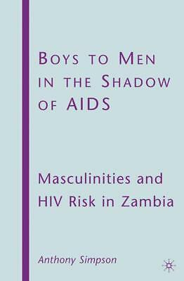 Boys to Men in the Shadow of AIDS - A. Simpson -  9781349378357
