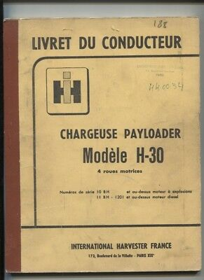 N°188 /  INTERNATIONAL HARVESTER chargeuse payloader modéle H-30 / notice   1961