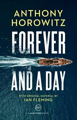 Forever and a Day (James Bond 007) by Horowitz, Anthony Book The Cheap Fast Free