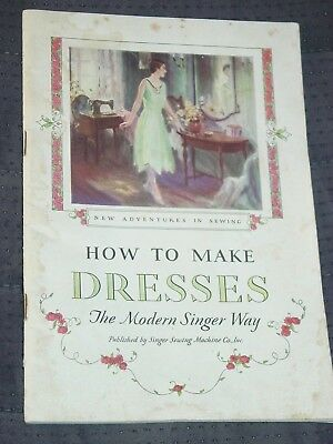 1927 Booklet How To Make Dresses The Modern Singer Way Singer Machine Co.