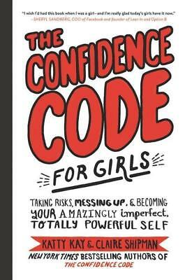 NEW The Confidence Code For Girls By Katty Kay Hardcover Free Shipping