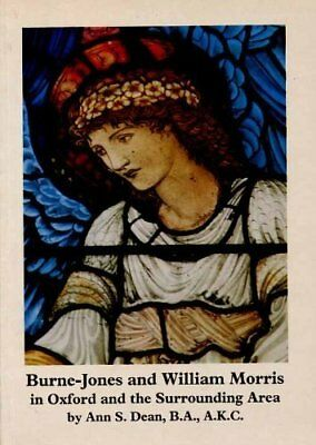 Burne-Jones and William Morris in Oxford and the Su... by Dean, Ann S. Paperback