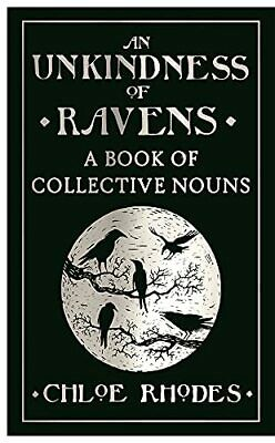 An Unkindness of Ravens: A Book of Collective Nouns by Rhodes, Chloe Book The