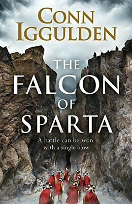 The Falcon of Sparta: A Battle Can Be Won With A Single Blow by Iggulden, Conn