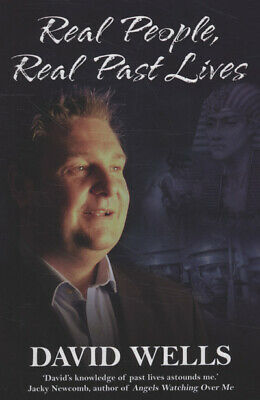 Real people, real past lives by David Wells (Paperback)
