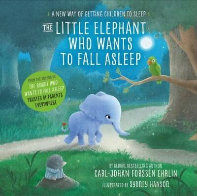 The Little Elephant Who Wants to Fall Asleep A New Way of Getti... 9780241291238