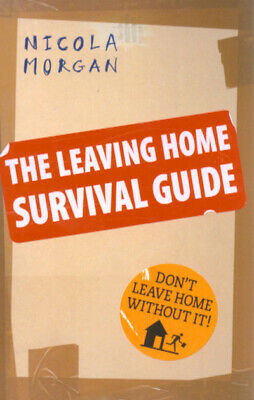 The leaving home survival guide by Nicola Morgan (Paperback)