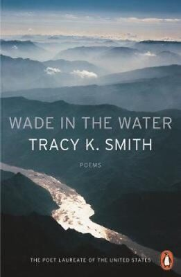 Wade in the Water by Tracy K. Smith 9780141987842 (Paperback, 2018)
